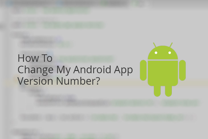 How To Change My Android App Version Number?