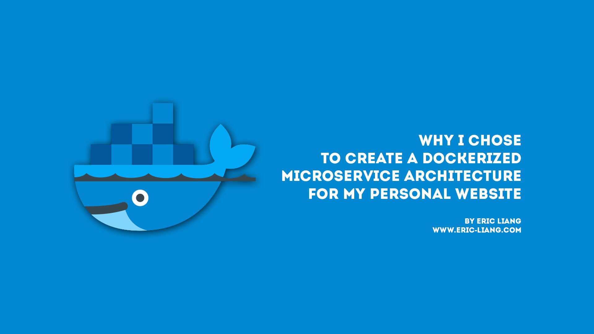 Why I Chose To Create A Dockerized Microservice Architecture for My Personal Website