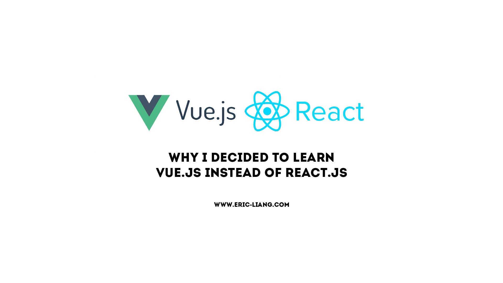 Why I Decided to Learn Vue.js Instead of React.js