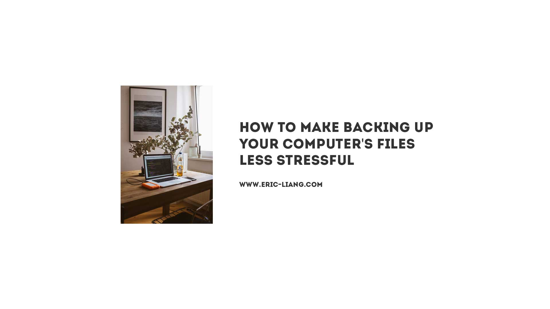 How To Make Backing Up Your Computer's Files Less Stressful